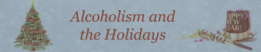 Alcoholism and the holidays header