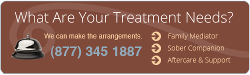 What are your treatment needs? We can make the arrangements (e.g. family mediator, sober companion, aftercare & support). (877) 345-1887